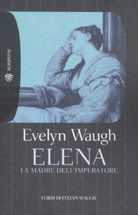 Elena. La madre dell'imperatore
