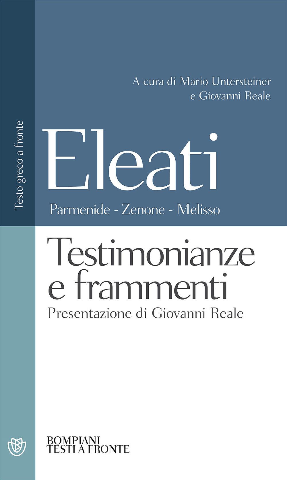 Eleati: Parmenide - Zenone - Melisso. Testimonianze e frammenti