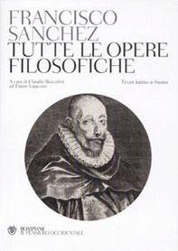 Tutte le opere filosofiche. Testo latino a fronte