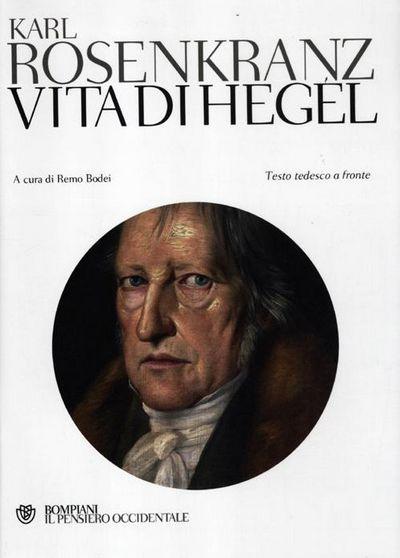 Vita di Hegel. Testo tedesco a fronte