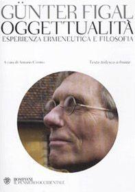 Oggettualità, esperienza ermeneutica e filosofia. Testo tedesco a fronte