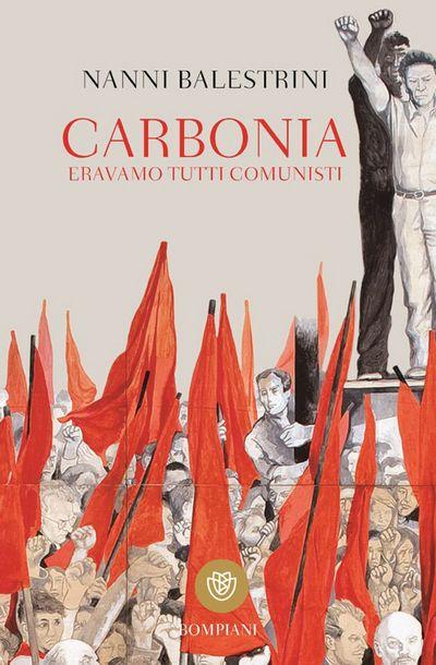 Carbonia. Eravamo tutti comunisti