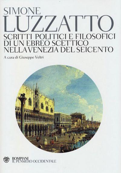 Scritti politico-filosofici di un ebreo scettico nella Venezia del Seicento