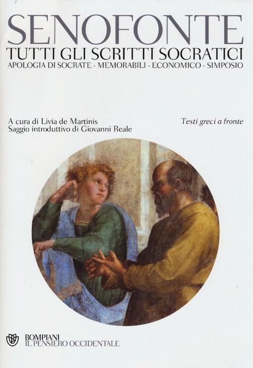 Tutti gli scritti socratici: Apologia di Socrate-Memorabili-Economico-Simposio. Testo greco a fronte