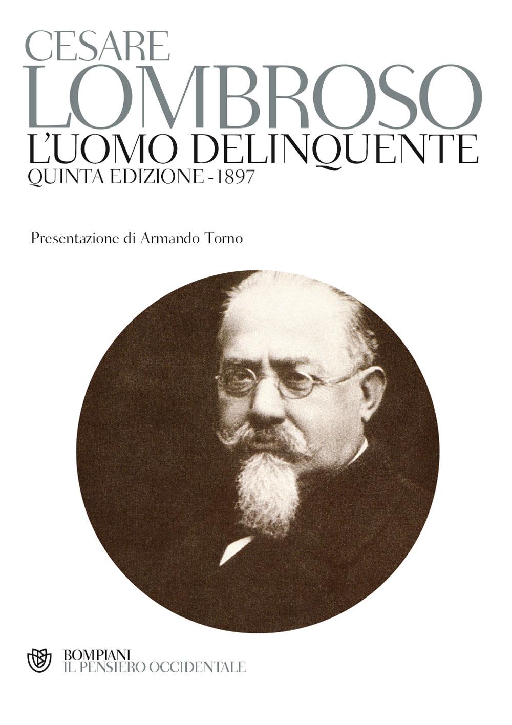 L'uomo delinquente (ristampa anastatica della quinta edizione, Torino, 1897)