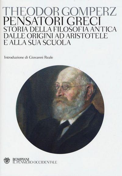Pensatori greci. Storia della filosofia antica dalle origini ad Aristotele e alla sua scuola