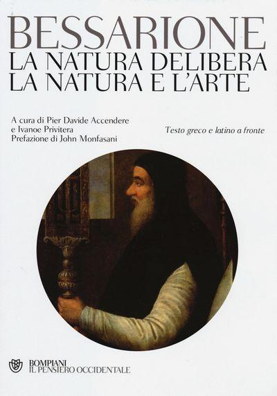 La natura delibera-La natura e l'arte. Testo greco e latino a fronte