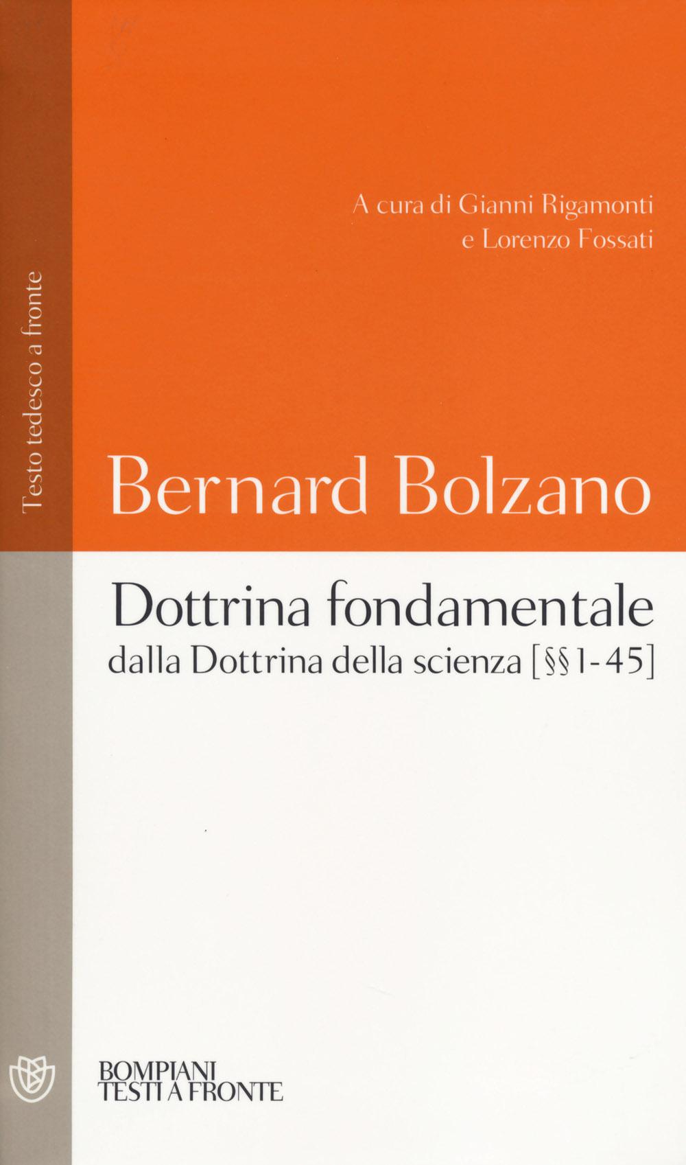 Dottrina fondamentale dalla «Dottrina della scienza». Capitoli (1-45). Testo tedesco a fronte