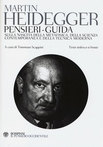 Pensieri-guida sulla nascita della metafisica, della scienza contemporanea e della tecnica moderna. Testo tedesco a fronte