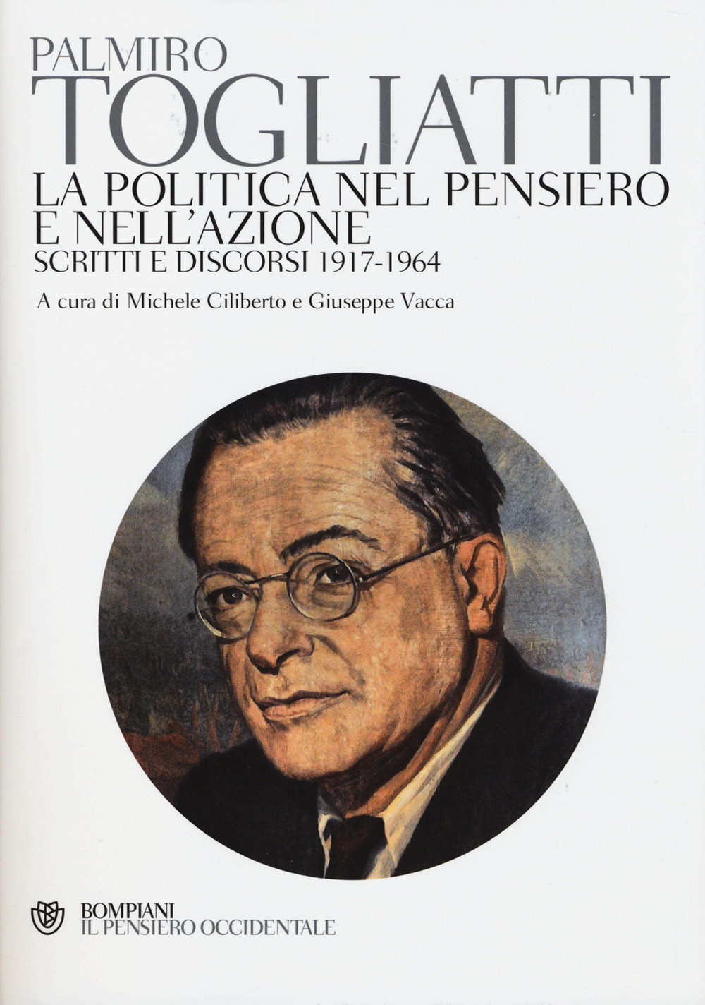 La politica nel pensiero e nell'azione. Scritti e discorsi 1917-1964