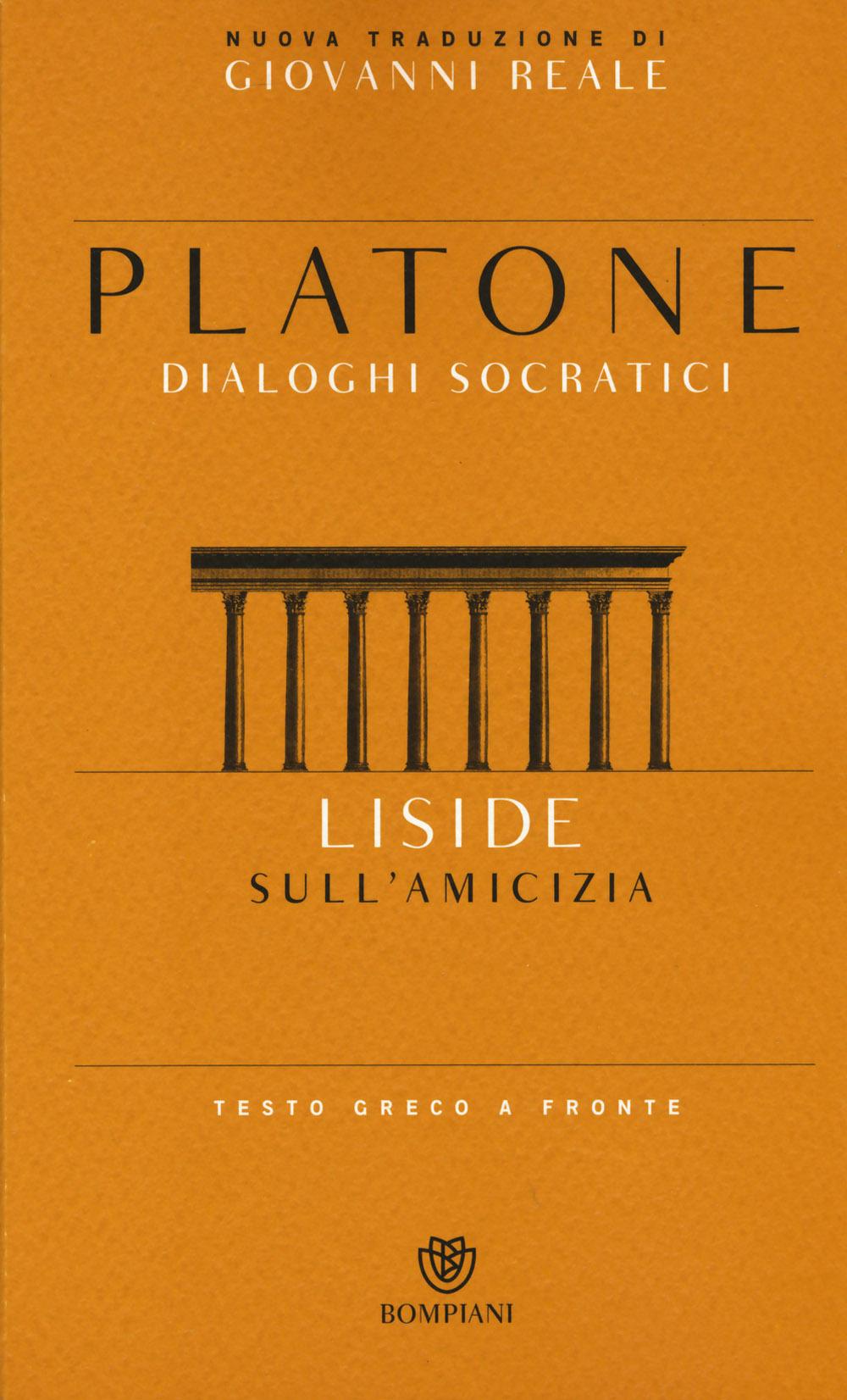 Liside. Sull'amicizia. Dialoghi socratici. Testo greco a fronte