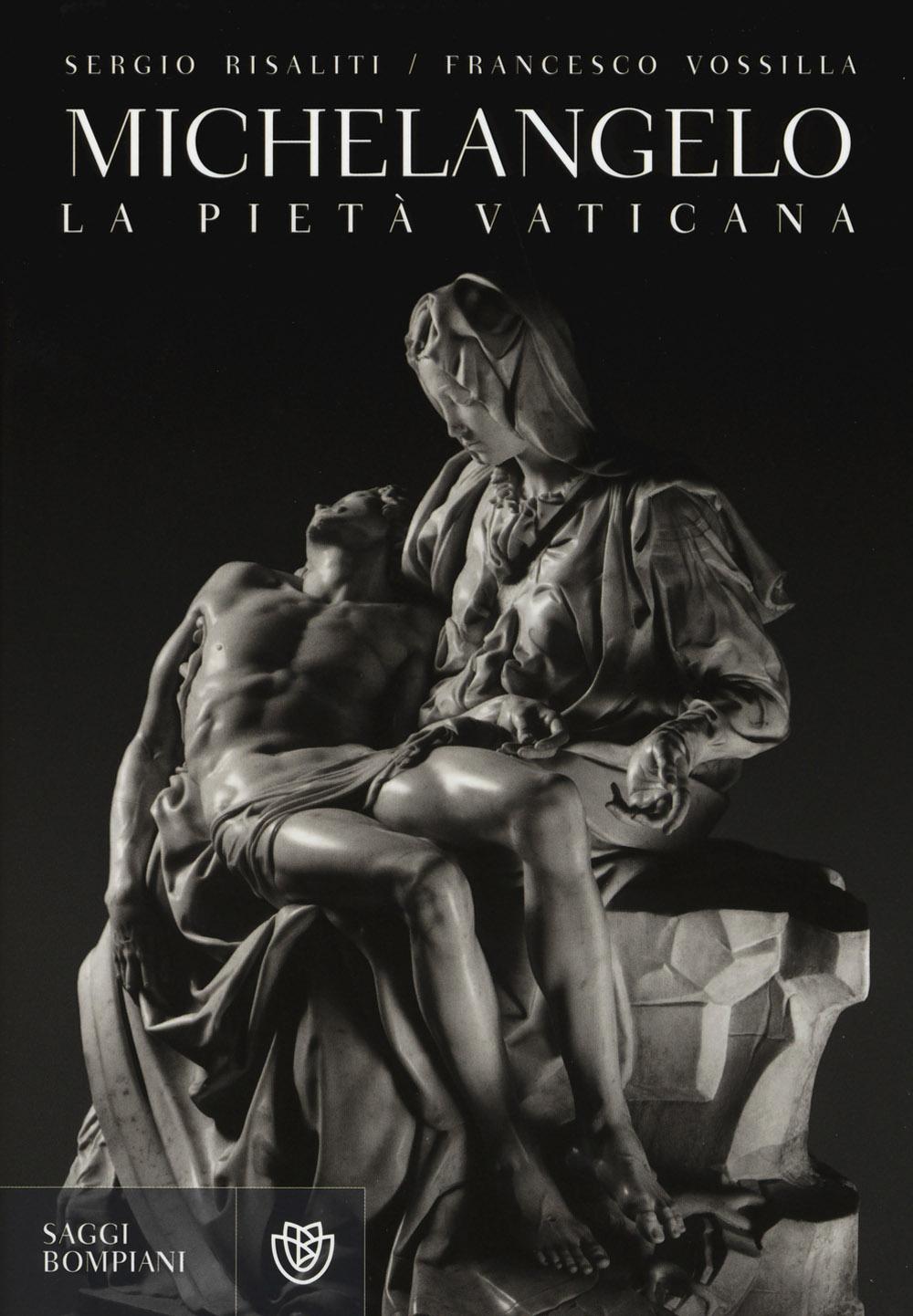 Michelangelo. La Pietà vaticana