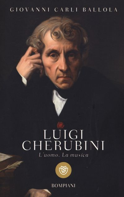 Luigi Cherubini. L'uomo. La musica