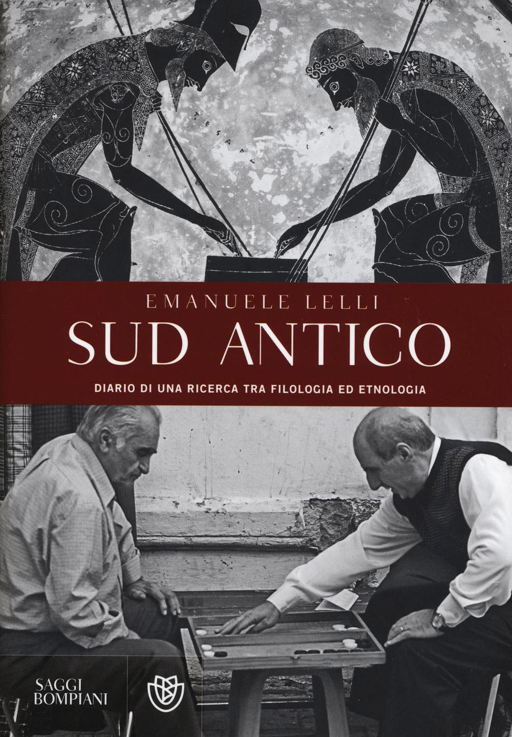 Sud antico. Diario di una ricerca tra filologia ed etnologia