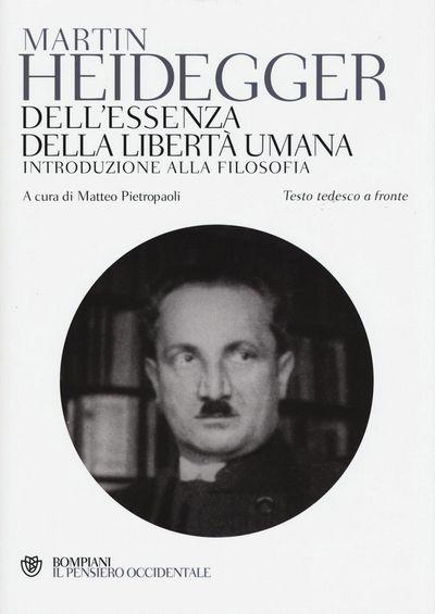 Dell'essenza della libertà umana. Introduzione alla filosofia. Testo tedesco a fronte