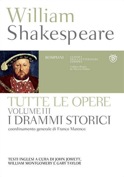 Tutte le opere. Vol. 3: I drammi storici