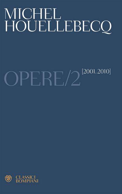 Opere. Vol. 2 (2001-2010)