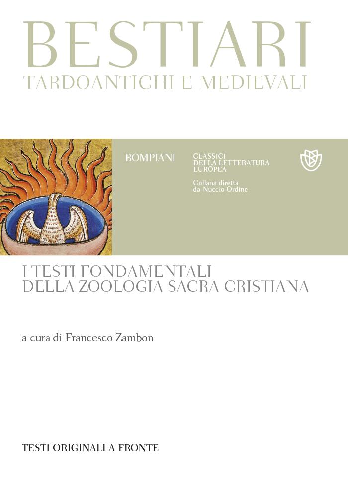 Bestiari tardoantichi e medievali. I testi fondamentali della zoologia sacra cristiana