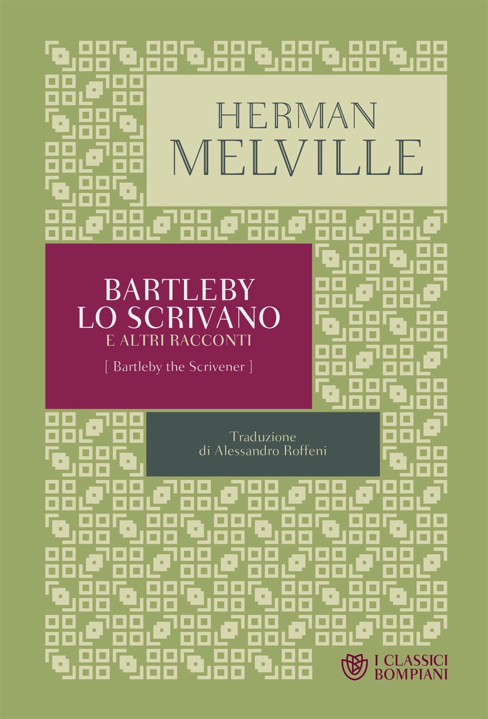 Bartleby lo scrivano e altri racconti