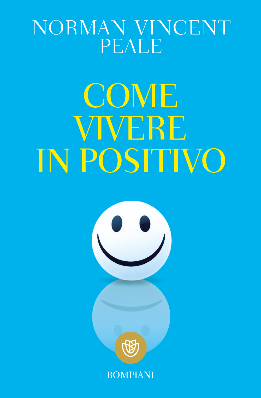 Come vivere in positivo