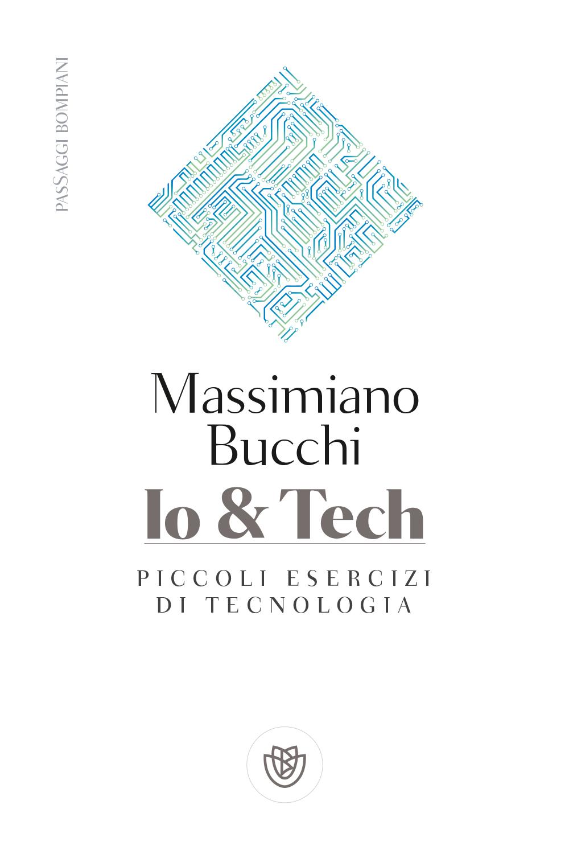 Io & Tech. Piccoli esercizi di tecnologia. Book Cover
