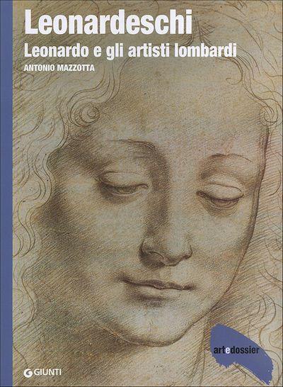 Leonardeschi. Leonardo e gli artisti lombardi