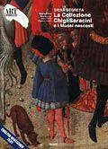 Siena segreta. La collezione Chigi-Saracini e i Musei nascosti