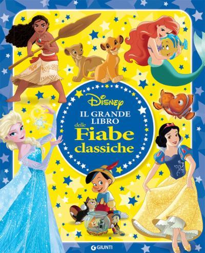 Il grande libro delle Fiabe classiche Disney