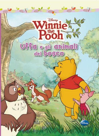 Uffa e gli animali del bosco. Winnie the Pooh. Ediz. illustrata