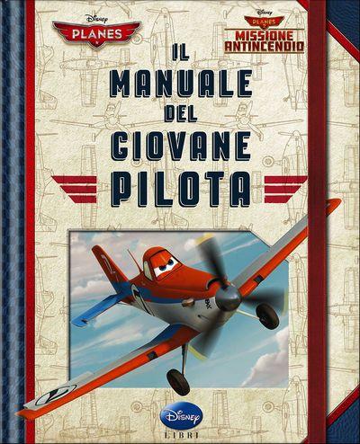 Superattivi - Planes. Il Manuale del Giovane Pilota