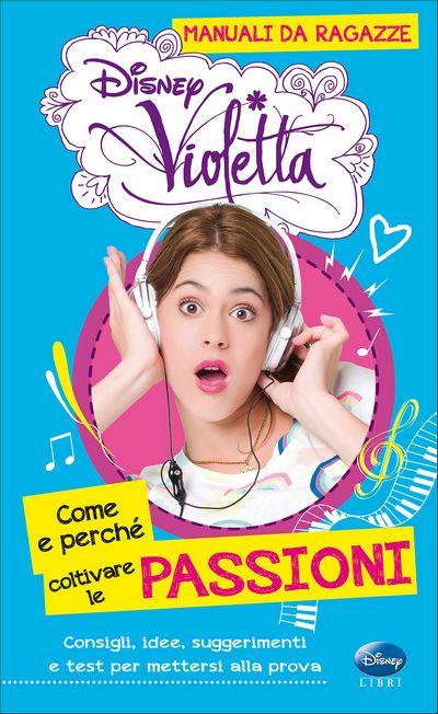 Violetta - Manuali da ragazze. Come e perché coltivare le passioni