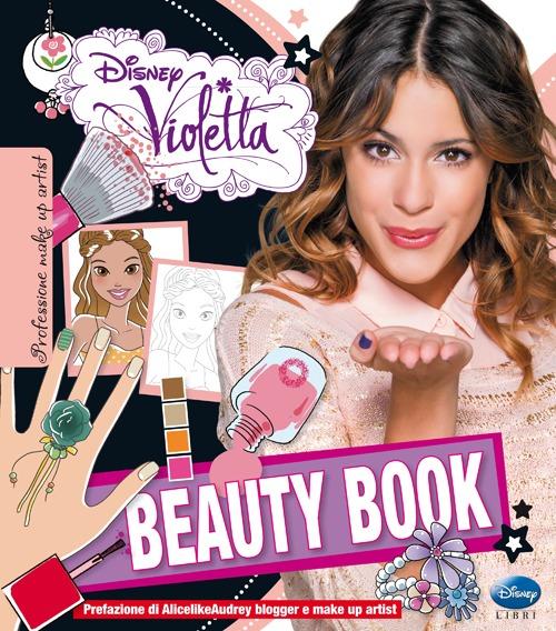 Beauty book. Violetta. Ediz. illustrata. Con gadget