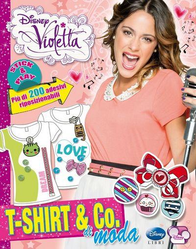 T-shirt & Co. di moda. Violetta. Con adesivi. Ediz. illustrata