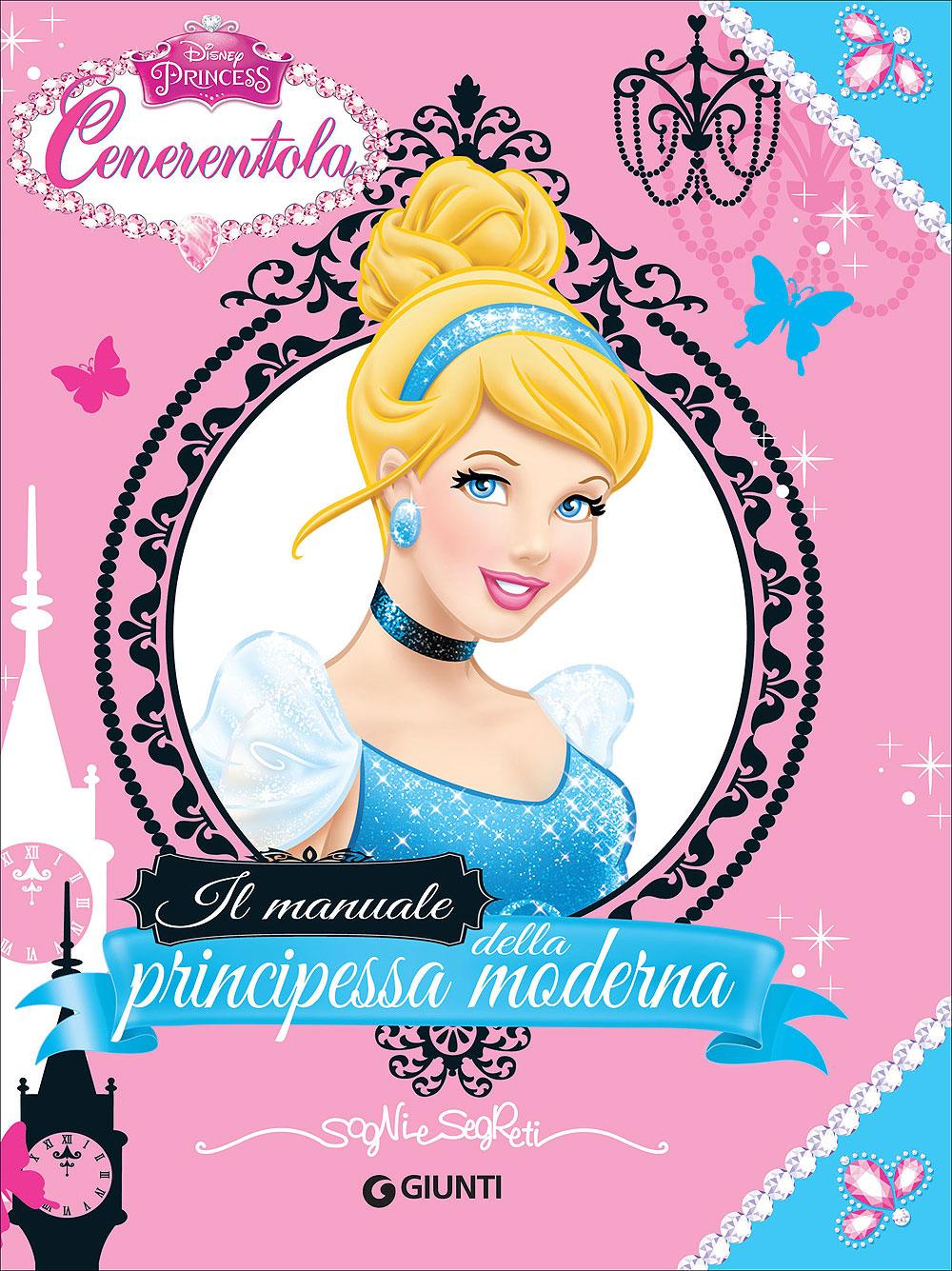 Sogni e Segreti - Cenerentola. Il Manuale della Principessa Moderna