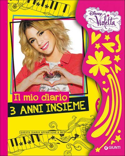 Violetta - Il mio diario. 3 anni insieme