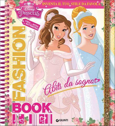 Fashion Book - Principesse. Abiti da sogno