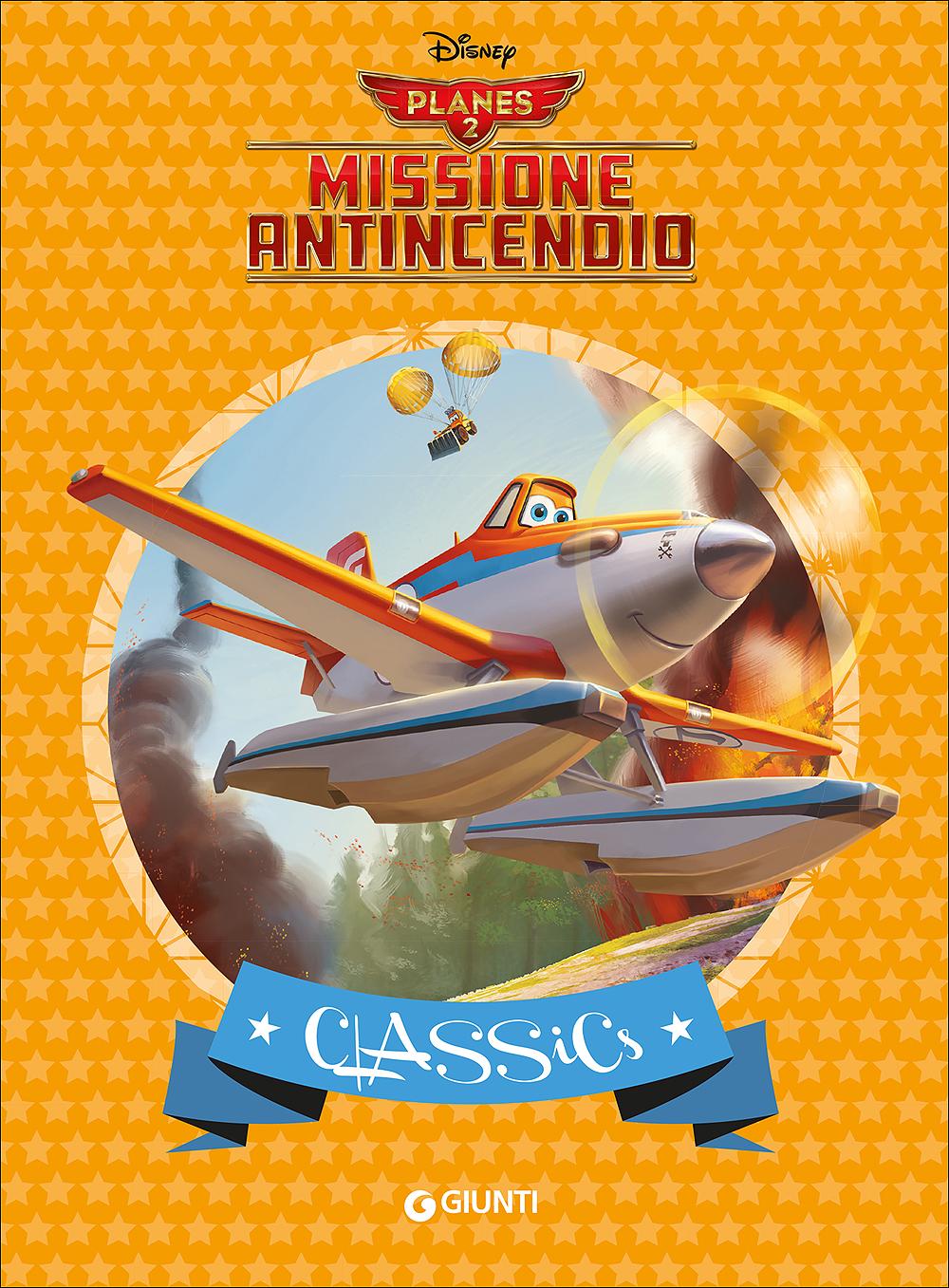 Classics - Planes 2. Missione Antincendio