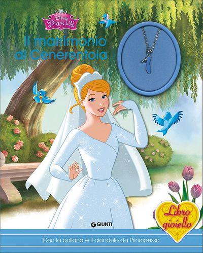 Libro gioiello - Principesse. Il matrimonio di Cenerentola
