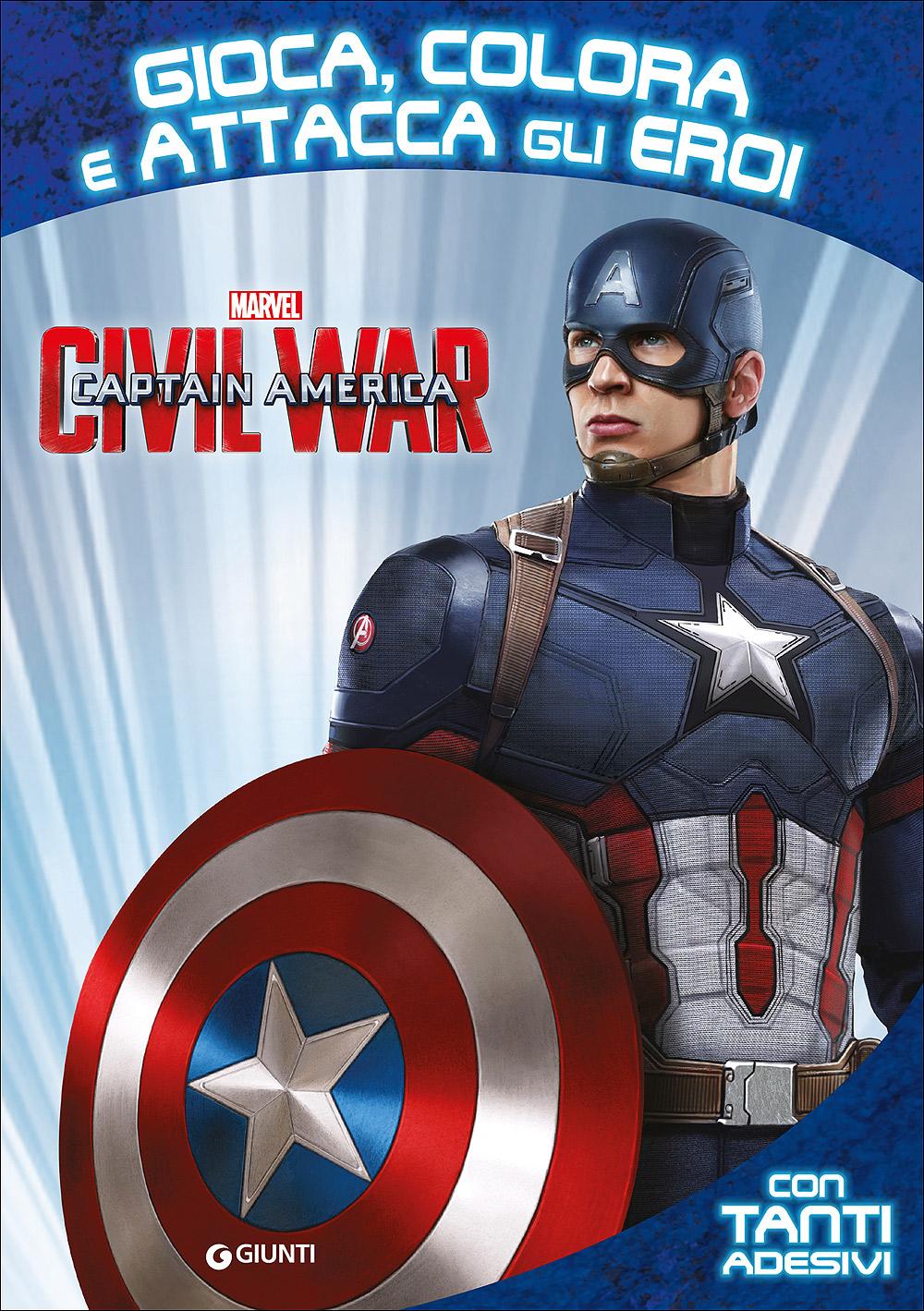 Attacca gli eroi - Captain America Civil War. Gioca, colora e attacca gli eroi