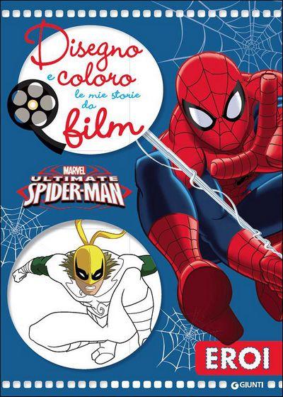 Disegno e Coloro le Mie Storie da Film - Ultimate Spider-Man. Eroi