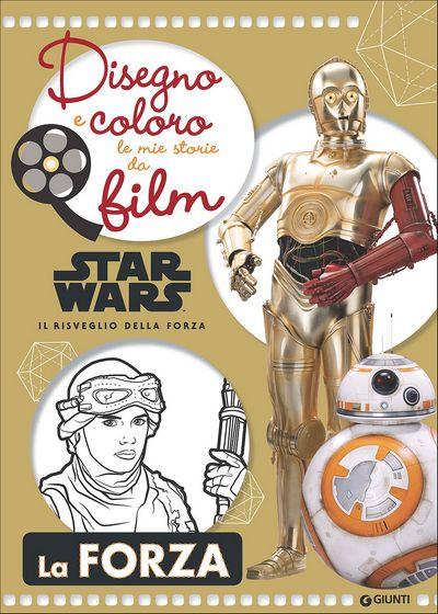 Disegno e Coloro le Mie Storie da Film - Star Wars Il risveglio della forza. La forza