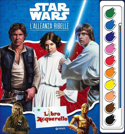 Libro Acquerello - Star Wars. L'alleanza ribelle