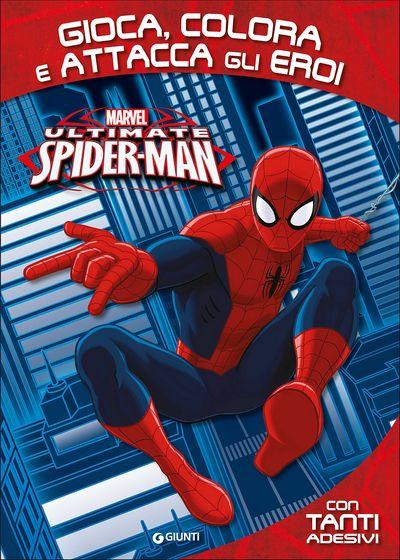 Attacca gli eroi - Ultimate Spider-Man. Gioca, colora e attacca gli eroi