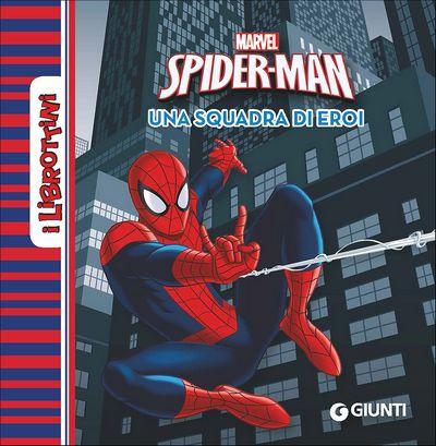 I Librottini - Spider-Man. Una squadra di eroi