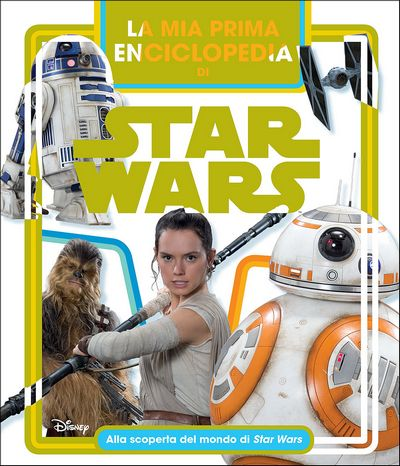 Enciclopedia dei Personaggi - La mia prima Enciclopedia di Star Wars