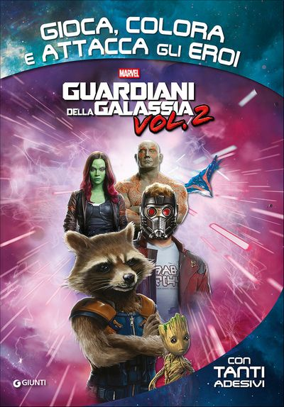 Attacca gli eroi - Guardiani della Galassia vol. 2. Gioca, colora e attacca gli eroi