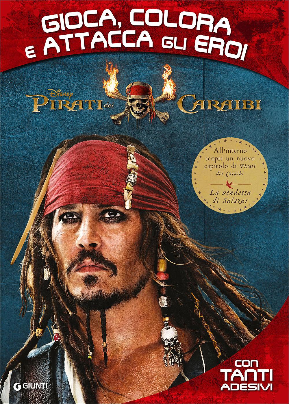 Attacca gli eroi - Pirati dei Caraibi. Gioca, colora e attacca gli eroi
