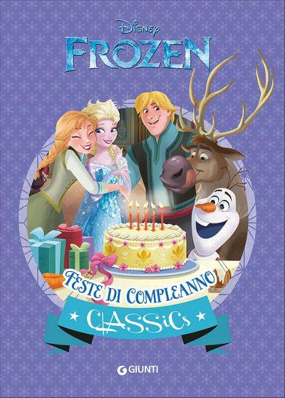 Classics - Frozen. Feste di compleanno