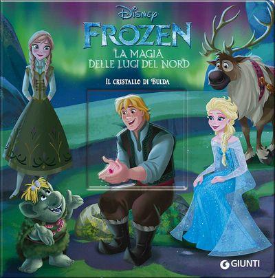 Magie Cartonate - Frozen la Magia delle Luci del Nord. Il cristallo di Bulda