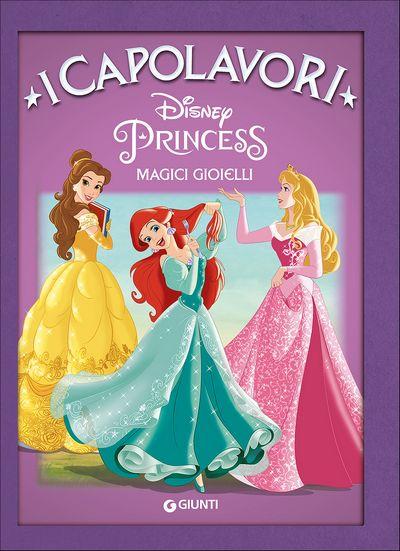 I Capolavori - Principesse. Magici gioielli